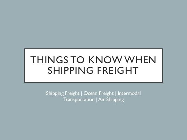 Things to Know When Shipping Freight