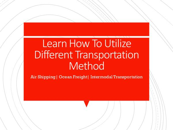 Learn How To Utilize Different Transportation Meth