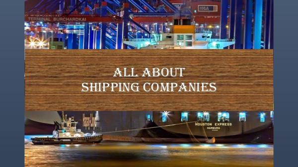 All About Shipping companies