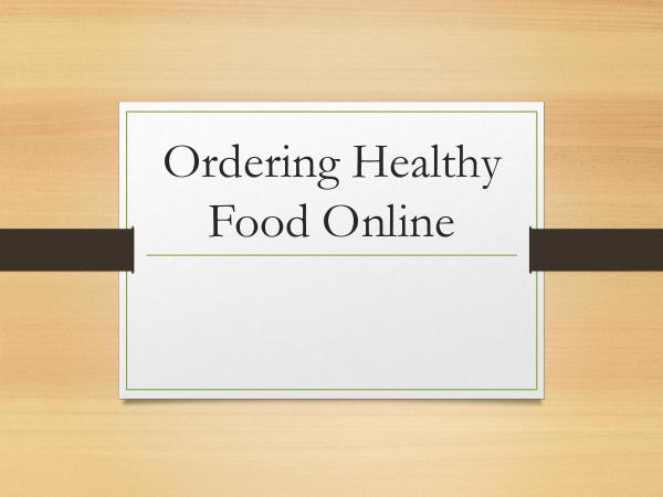 Ordering Healthy Food Online