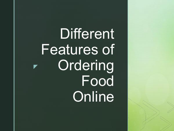 Different Features of Ordering Food Online