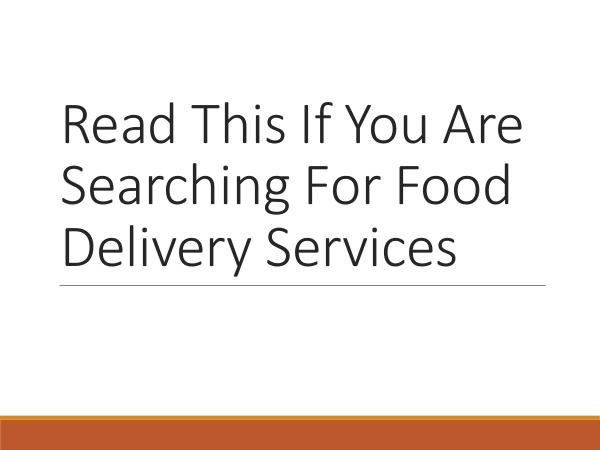 On The Run Read This If You Are Searching For Food Delivery S