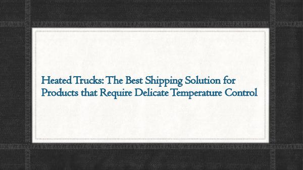 RoadLINX Inc Heated Trucks The Best Shipping Solution