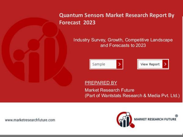 Quantum Sensors Market: New Tools and Technology Development Quantum Sensors Market