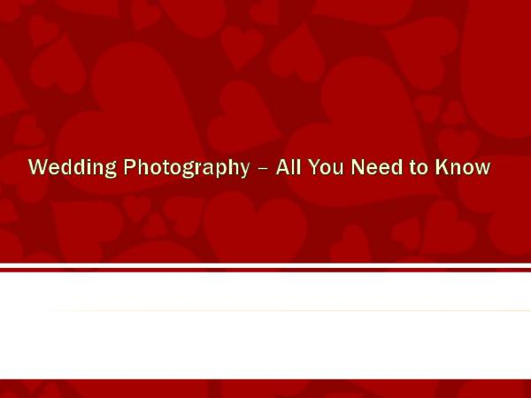 Wedding Photography Tips Wedding Photography – All You Need to Know