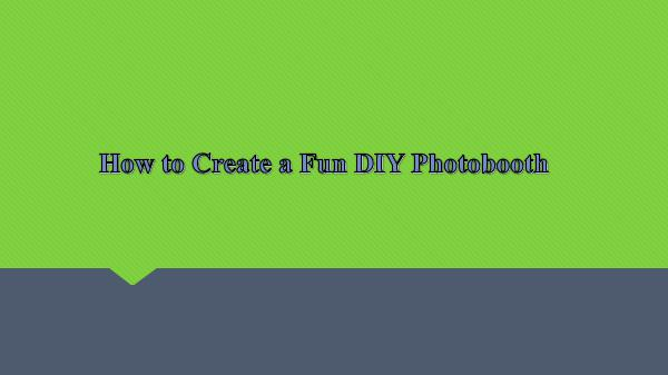 How to Create a Fun DIY Photobooth