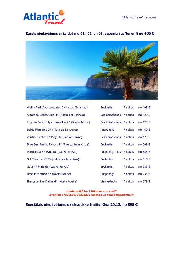 Tenerife no 405 € un Goa no 895 € Ārā ir sniegs un slapjdraņķis, bet pie mums ir sau