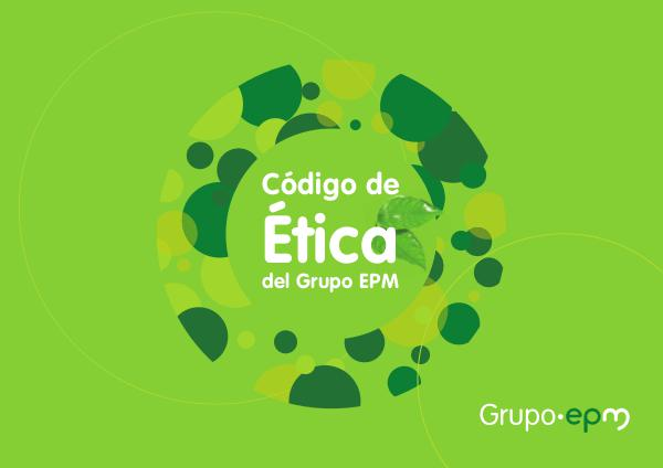 Codigo de Etica Grupo EPM Código de ética