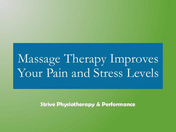 Strivept - Physiotherapy Kitchener Massage Therapy Improves Your Pain and Stress Leve