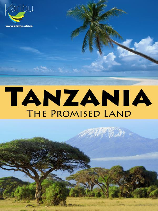 Tanzania The Promised Land Tanzania The Promised Land