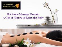 Hot Stone Massage Toronto - A Gift of Nature to Relax the Body