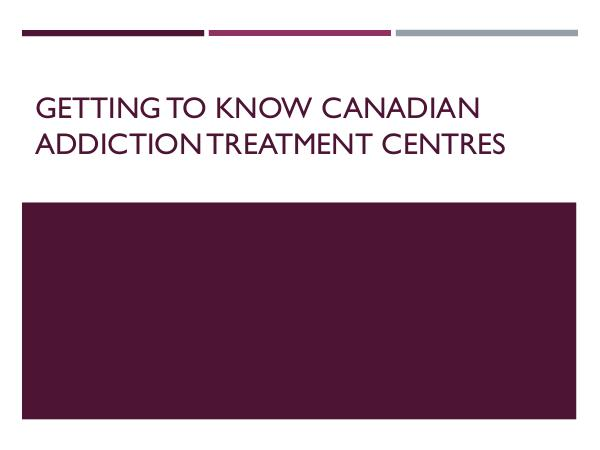Addiction Rehab Thousand Islands Getting To Know Canadian Addiction Treatment Centr