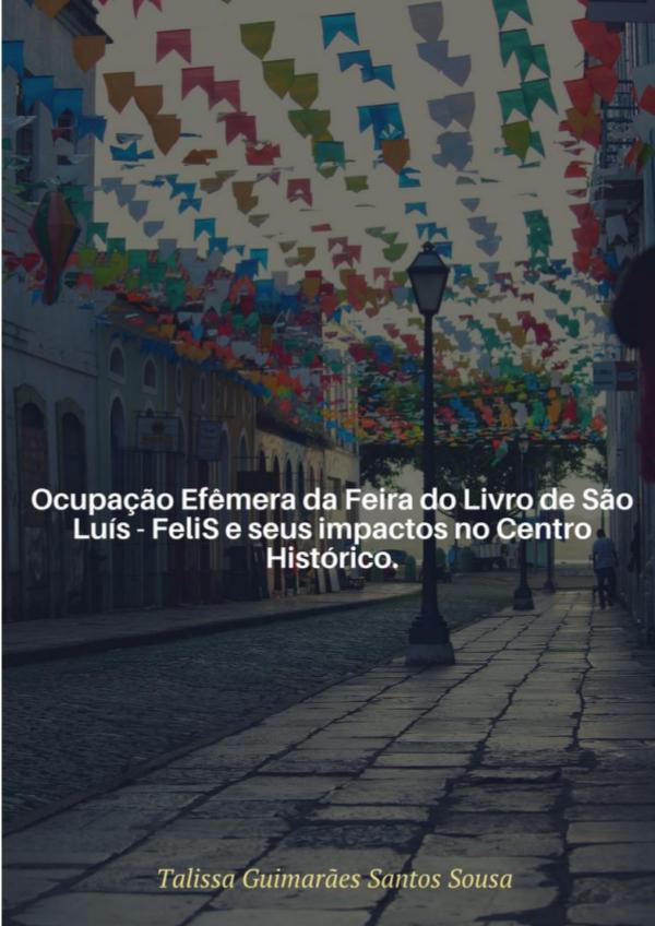 Ocupação Efêmera da FeliS e seus impactos no Centro Histórico. Espaço público e ocupação efêmera