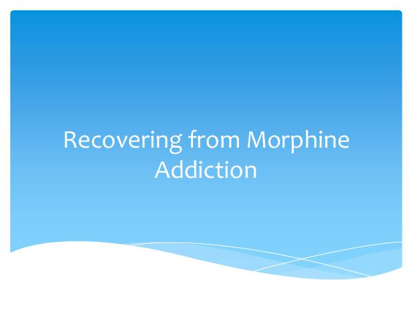 Recovering from Morphine Addiction
