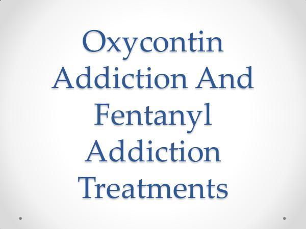 Canadian Addiction Rehab Oxycontin Addiction And Fentanyl Addiction Treatme