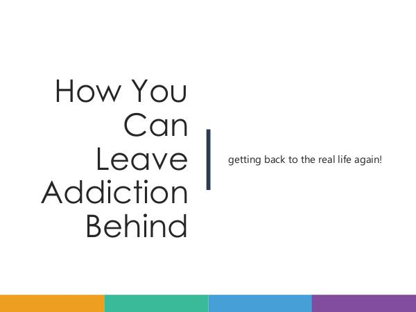 How You Can Leave Addiction Behind