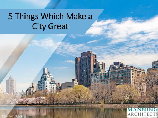 5 Things Which Make a City Great 5 Things Which Make a City Great