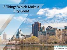 5 Things Which Make a City Great