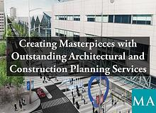 Creating Masterpieces with Outstanding Architectural and Construction
