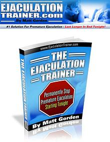 Ejaculation Trainer PDF / eBook Matt Gorden Free Download