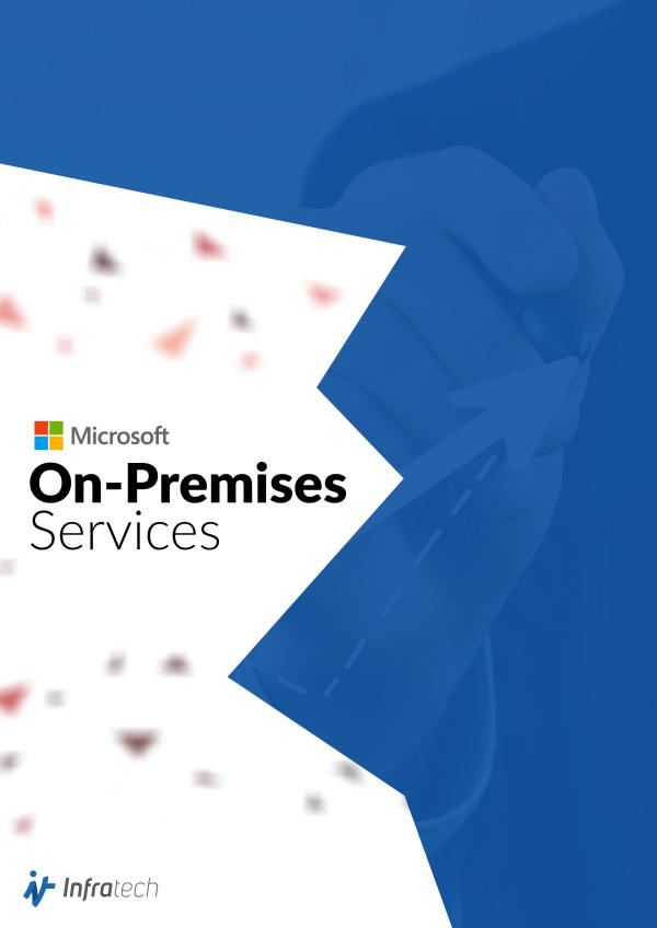 Infratech - Microsoft's On-premises Services Infratech - Microsoft's On-premises Services