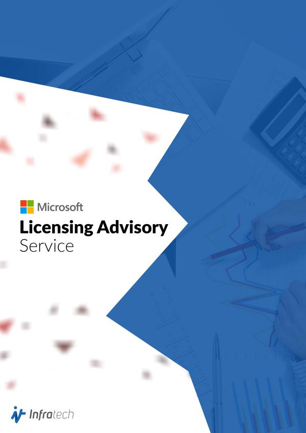 Infratech – Microsoft Licensing Advisory Brochure Microsoft - Licensing Advisory Service
