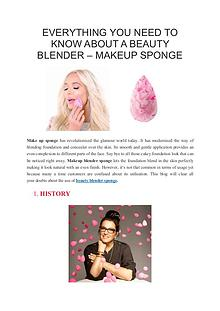 EVERYTHING YOU NEED TO KNOW ABOUT A BEAUTY BLENDER – MAKEUP SPONGE
