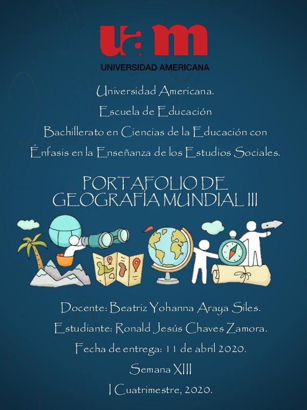 Portafolio de Geografía Mundial III - Ronald Jesús Chaves Zamora Portafolio de Geografía Mundial III - Ronald Chave