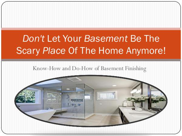 Basement Remodeling Don't let your basement be the scary place of the