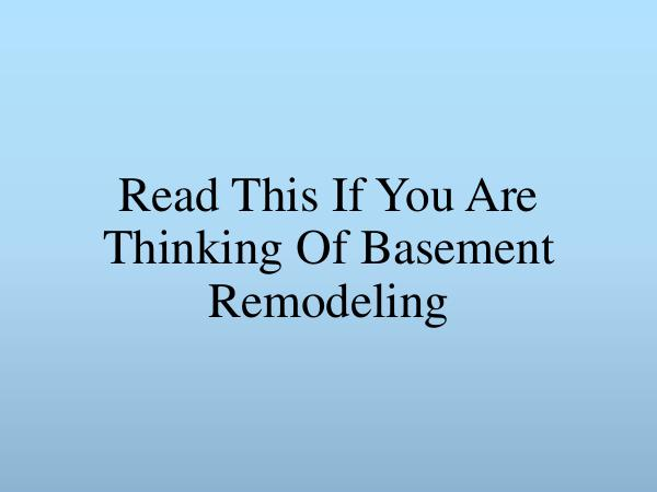 Basement Remodeling Read This If You Are Thinking Of Basement Remodeli