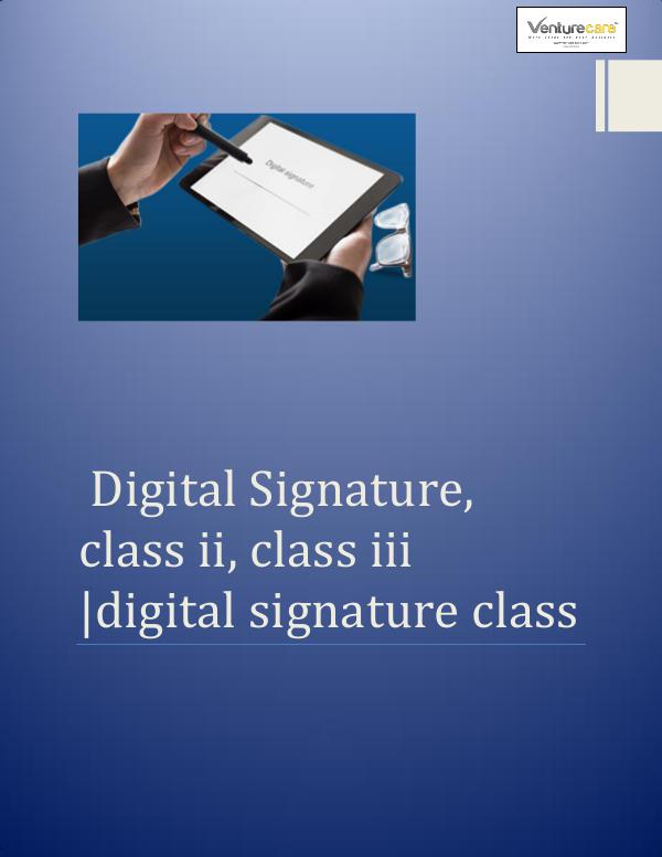 Tips for Government Agencies Going Digital Digital signature online Digital Signature, class ii, class iii digital sig