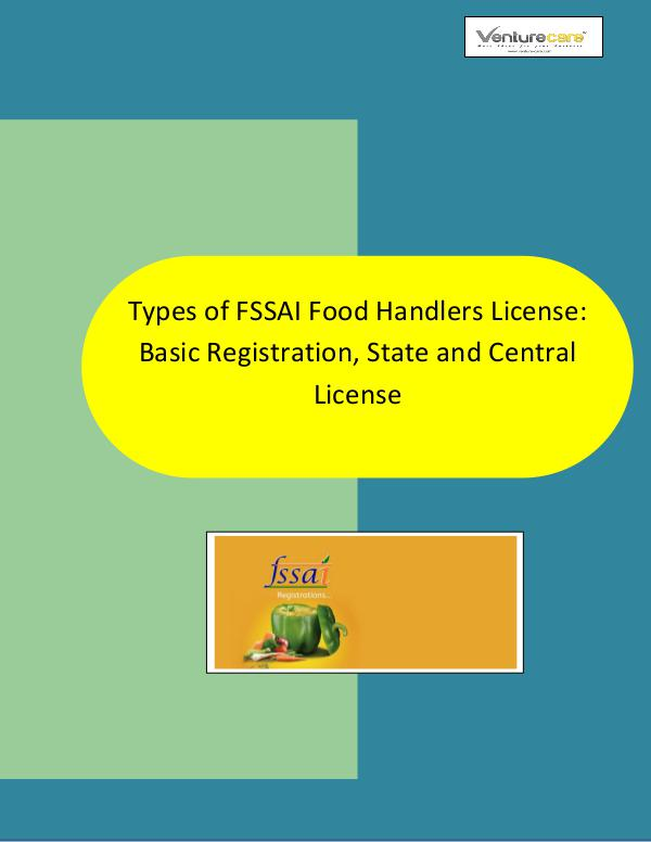 Types of FSSAI Food Handlers License: Basic Registrati - Venture Care 1.Different Types of FSSAI Food Handlers License B