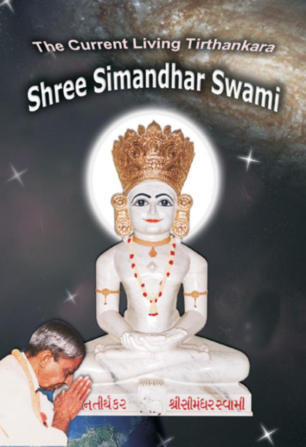 The Current Living Tirthankara Shree Simandhar Swami The Current Living Tirthankara Shree Simandhar Swa