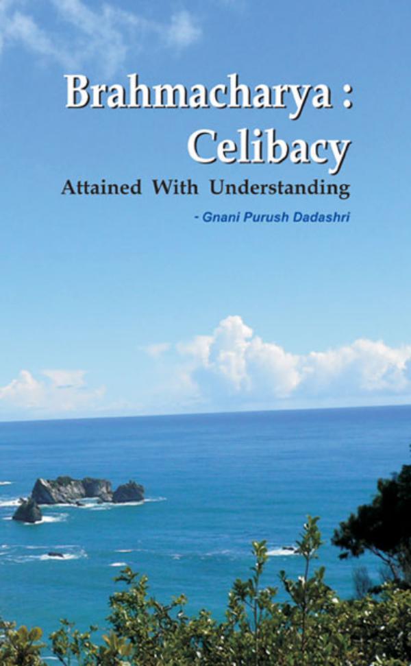 Brahmacharya: Celibacy With Understanding(Abr.) Brahmcharya: Celibacy With Understanding(Abr.)