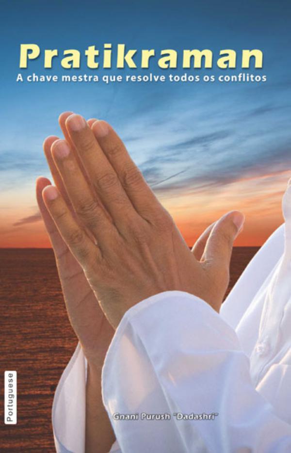 Pratikraman: The master key that resolves all conflicts Originally (I Pratikraman (In Portuguese)