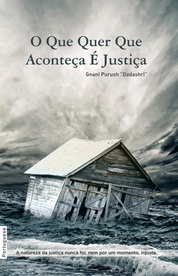 Whatever Has Happened Is Justice (In Portuguese) Whatever Has Happened is Justice (In Portuguese)
