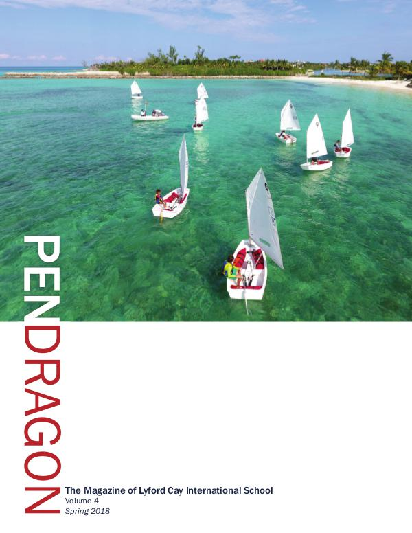 PenDragon - the official magazine of Lyford Cay International School PenDragon Vol 4, Spring 2018