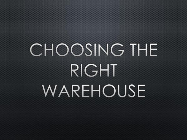 RTL Reliable Transportation Choosing The Right Warhouse
