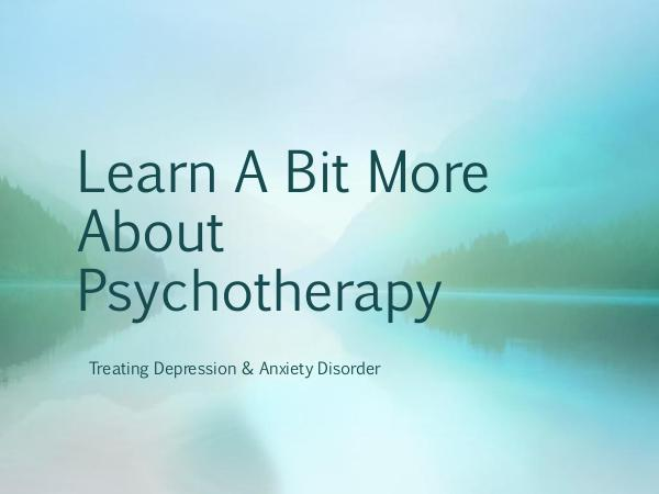 Learn a Bit More about Psychotherapy