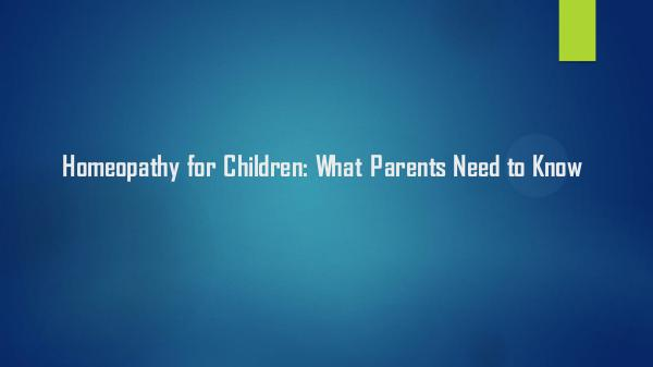 Homeopathy for Children: What Parents Need to Know