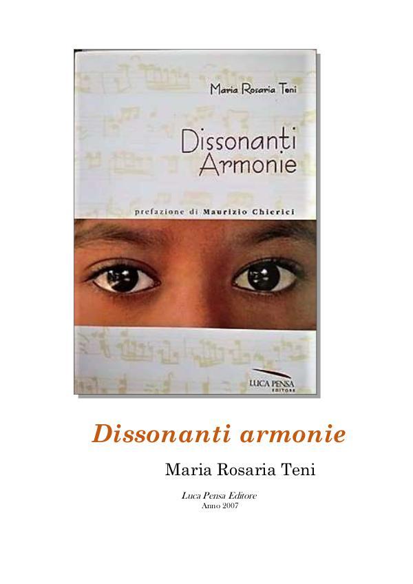 Dissonanti armonie DISSONANTI ARMONIE di Maria Rosaria Teni