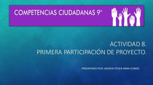 ACTIVIDAD 8. Primera participación de proyecto. ACTIVIDAD 8.-converted