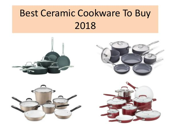 Best Ceramic Cookware Reviews 2018: 10 Top Expert Picked Best Ceramic Cookware Reviews 2018: 10 Top Expert