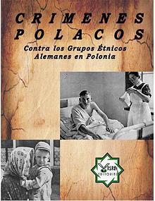 CRÍMENES POLACOS CONTRA LOS ALEMANES ÉTNICOS EN POLONIA