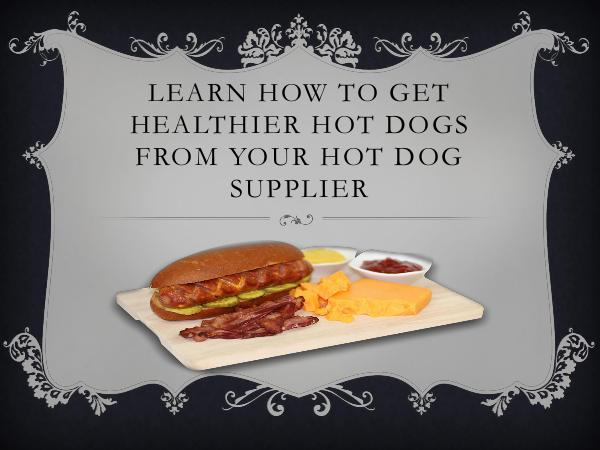 Hot Dog Inside Learn How to Get Healthier Hot Dogs from Your Hot