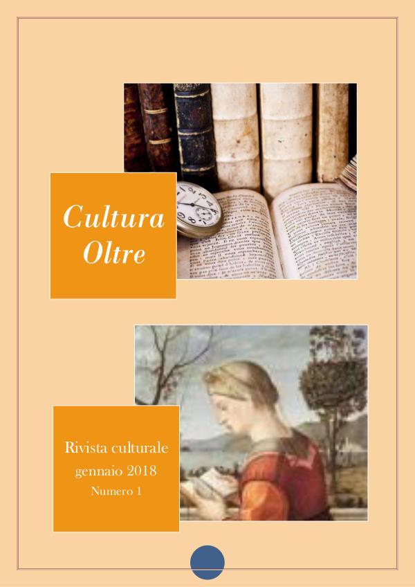 Cultura Oltre - 1^ numero - Gennaio 2018 rivista-cultura-oltre GENNAIO 2018