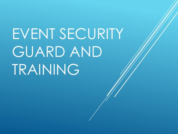 Event Security Guard And Training