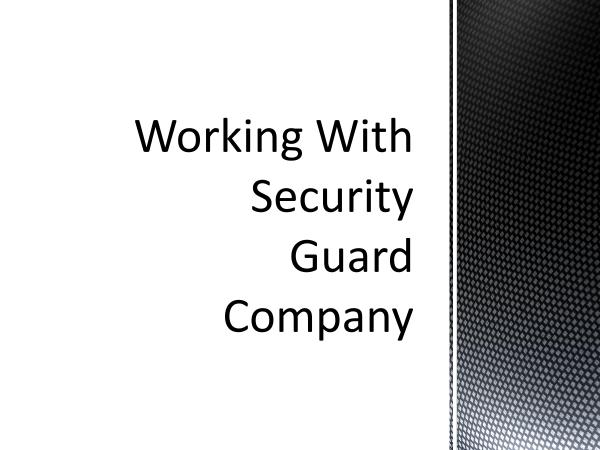 Working with Security Guard Company