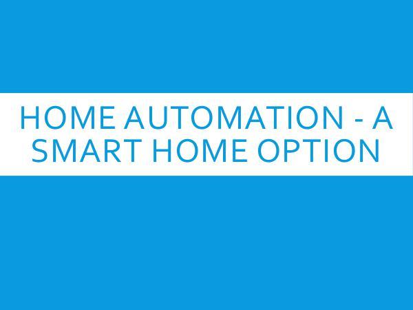 Smart Home Solutions Home Automation - A Smart Home Option