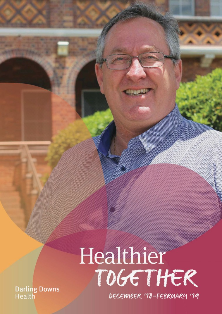 Healthier Together - Darling Downs Health Healthier Together - December/February 2019